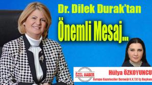 Dr. Dilek Durak'tan önemli mesaj