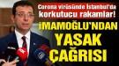 İmamoğlu'ndan İstanbul'a özel sokağa çıkma kısıtlaması çağrısı!