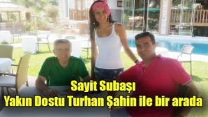 Sayit Subaşı Yakın Dostu Turhan Şahin ile bir arada