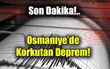 Osmaniye'de korkutan deprem