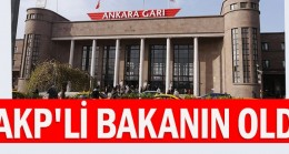 AKP'li bakanın oldu