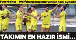 Fenerbahçe – Wolfsburg maçında yeniler nasıl oynadı?
