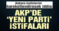 Ankara kulislerini hareketlendirecek iddia