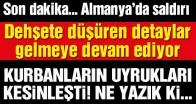 Almanya'daki saldırıda maalesef Türklerin de öldüğü doğrulandı