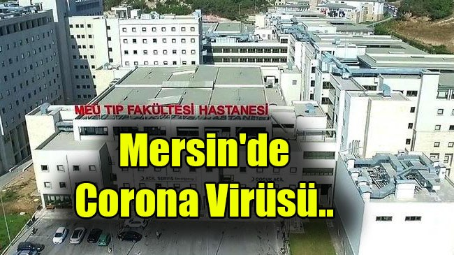 Mersin'de corona virüsü