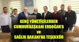 Genç Yöneticilerden Cumhurbaşkanı Erdoğan'a ve Sağlık Bakanlığına Teşekkür