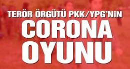 Terör örgütü PKK/YPG'nin kirli 'corona virüsü' oyunu
