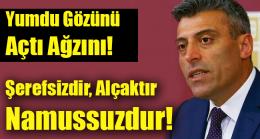 Türkiye'de kim darbeyi ağzına alıyorsa şerefsizdir, alçaktır, namussuzdur!