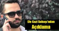 Efe Gazi Subaşı'ndan Açıklama