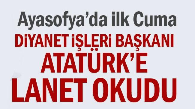 Diyanet İşleri Başkanı, Atatürk'e lanet okudu