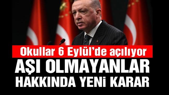 Erdoğan yüz yüze eğitimin tarihini açıkladı! Aşı olmayanlar hakkında yeni karar