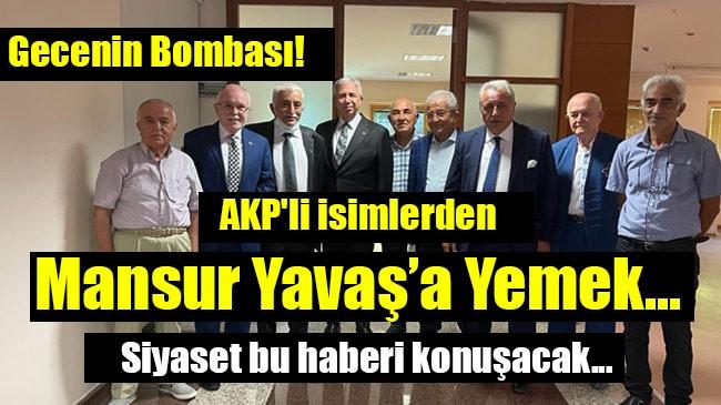 AKP'li isimlerden Mansur Yavaş'a Yemek…