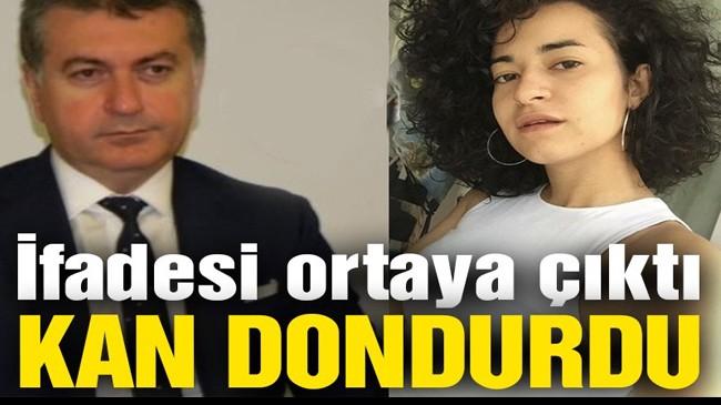 Azra'yı katleden Mustafa Murat Ayhan'ın ifadesi ortaya çıktı