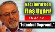 Naci Görür'den İstanbul depremi uyarısı