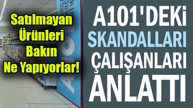 Çalışanları A101'deki skandalları anlattı