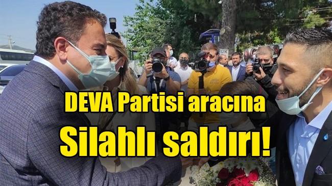 DEVA Partisi aracına silahlı saldırı