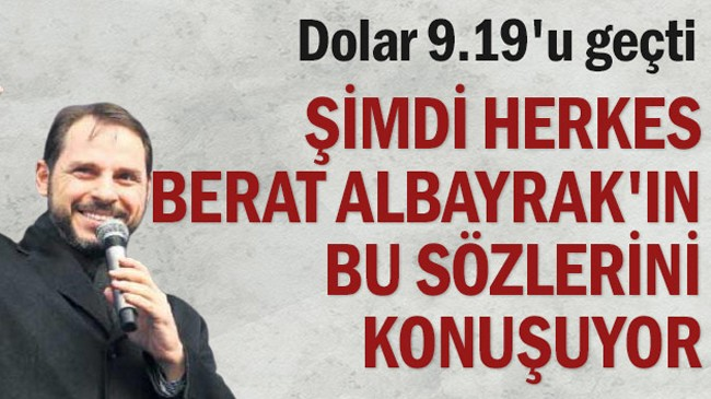 Dolar 9.19'u geçti şimdi herkes Berat Albayrak'n bu sözlerini konuşuyor