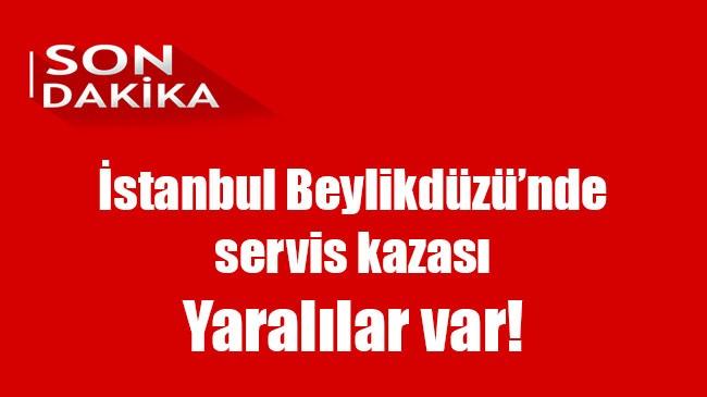 İstanbul Beylikdüzü'nde  servis kazası