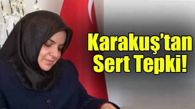 Karakuş'tan Sert Tepki!