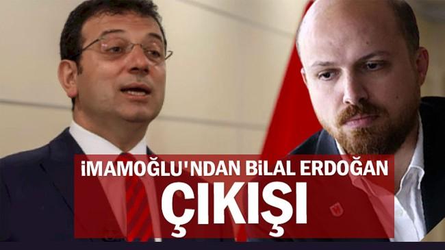 İmamoğlu'ndan Bilal Erdoğan çıkışı