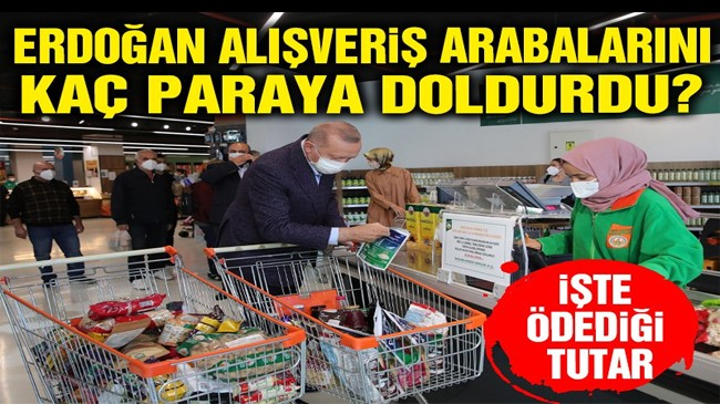 Erdoğan'ın alışverişi ne kadar tuttu?