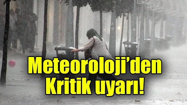 İstanbul ve birçok il için kritik uyarı!