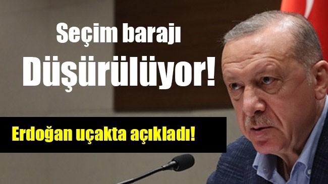 Seçim barajı düşürülüyor! Erdoğan uçakta açıkladı