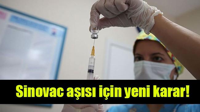 Sinovac aşısı için yeni karar!